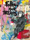 MR. BRAINWASH auch Thierry Guetta (MBW) - Every Day Life - Follow Your Dreams