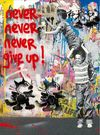 MR. BRAINWASH auch Thierry Guetta (MBW) - Never Never Give Up