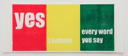 Andrea Büttner, Yes I believe every word you say, 2007